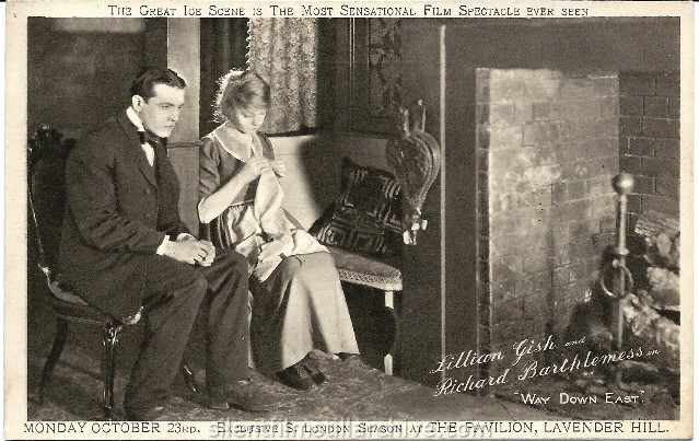 Postcard for D. W. Griffith's WAY DOWN EAST (1920) with Richard Barthelmess and Lillian Gish, playing at the London Pavilion.